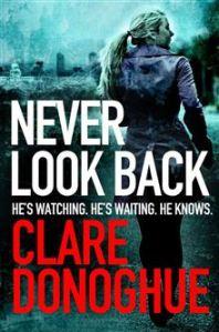 never look back, clare donoghue, crime fiction novel