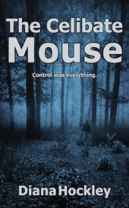 Celibate-Mouse- murder mystery, crime fiction, diana hockley, crime thriller, serial killer