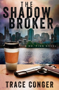 The Shadow Broker by Trace Conger, Book Review Murder In Common