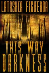 this-waydarkness , horror, murderincommon.com, thriller, suspense