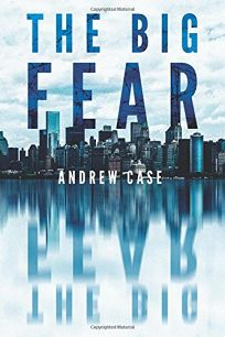 Andrew Case: The Big Fear