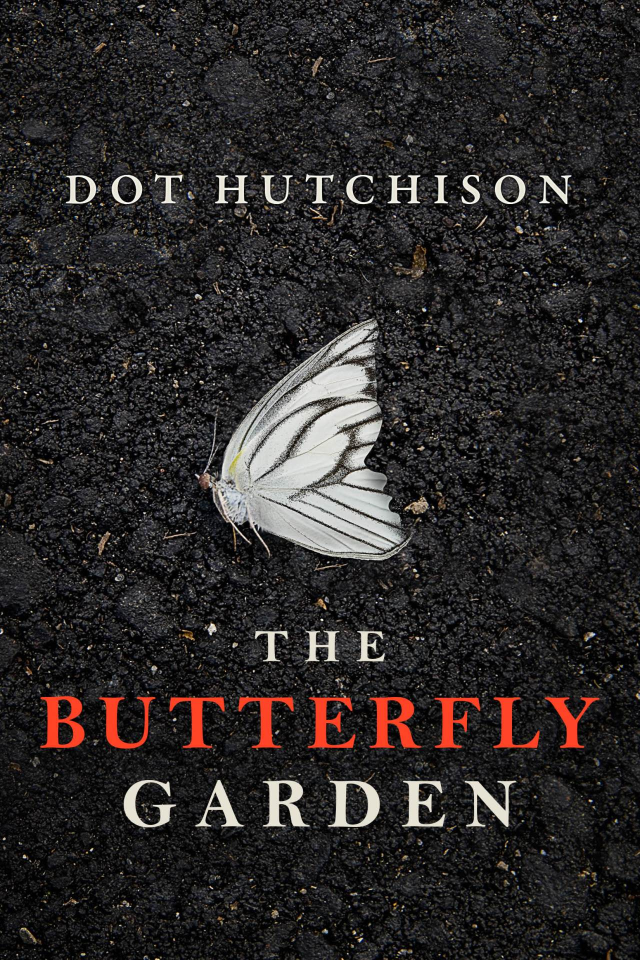 Dot Hutchinson: The Butterfly Garden