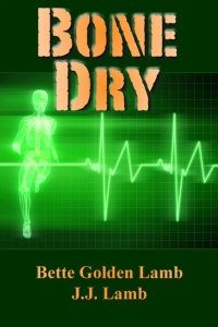 Bone Dry by Bette Golden Lamb, Book Review Murder In Common