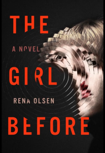 The Girl Before A Novel Rena Olsen Book Review Murder In Common