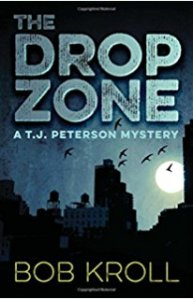 The Drop Zone A T.J. Peterson Mystery Bob Kroll Book Review Murder In Common