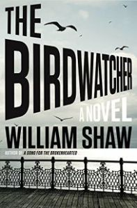 The Birdwatcher William Shaw
