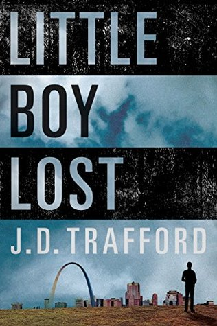 J.D. Trafford: Little Boy Lost