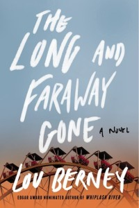 Lou Berney, June Lorraine Roberts, The Long and faraway gone, murderincommon.com