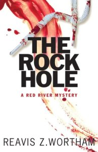 Reavis Z Wortham, June Lorraine Roberts, The Rock Hole, MurderInCommon.com