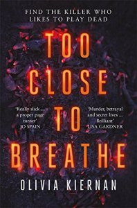 Too Close To Breathe Olivia Kiernan