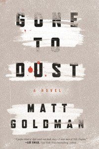 Matt Goldman, June Lorraine Roberts, Gone to Dust, MurderinCommon.com