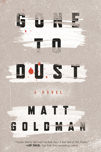 Matt Goldman: Gone to Dust
