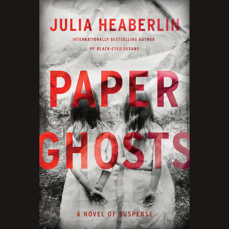 Julia Heaberlin: Paper Ghosts