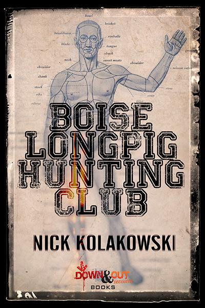 Nick Kolakowski: Boise Longpig HuntingClub