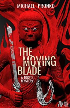 The Moving Blade by Michael Pronko, Book Review Murder In Common