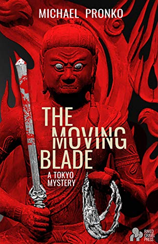 Michael Pronko: The Moving Blade