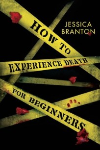 Jessica Branton, June Lorraine Roberts, how to experience death for beginners, murder in common