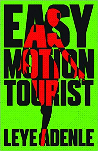 Leye Adenle: Easy Motion Tourist