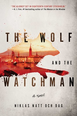Niklas Natt Och Dag: The Wolf and the Watchman
