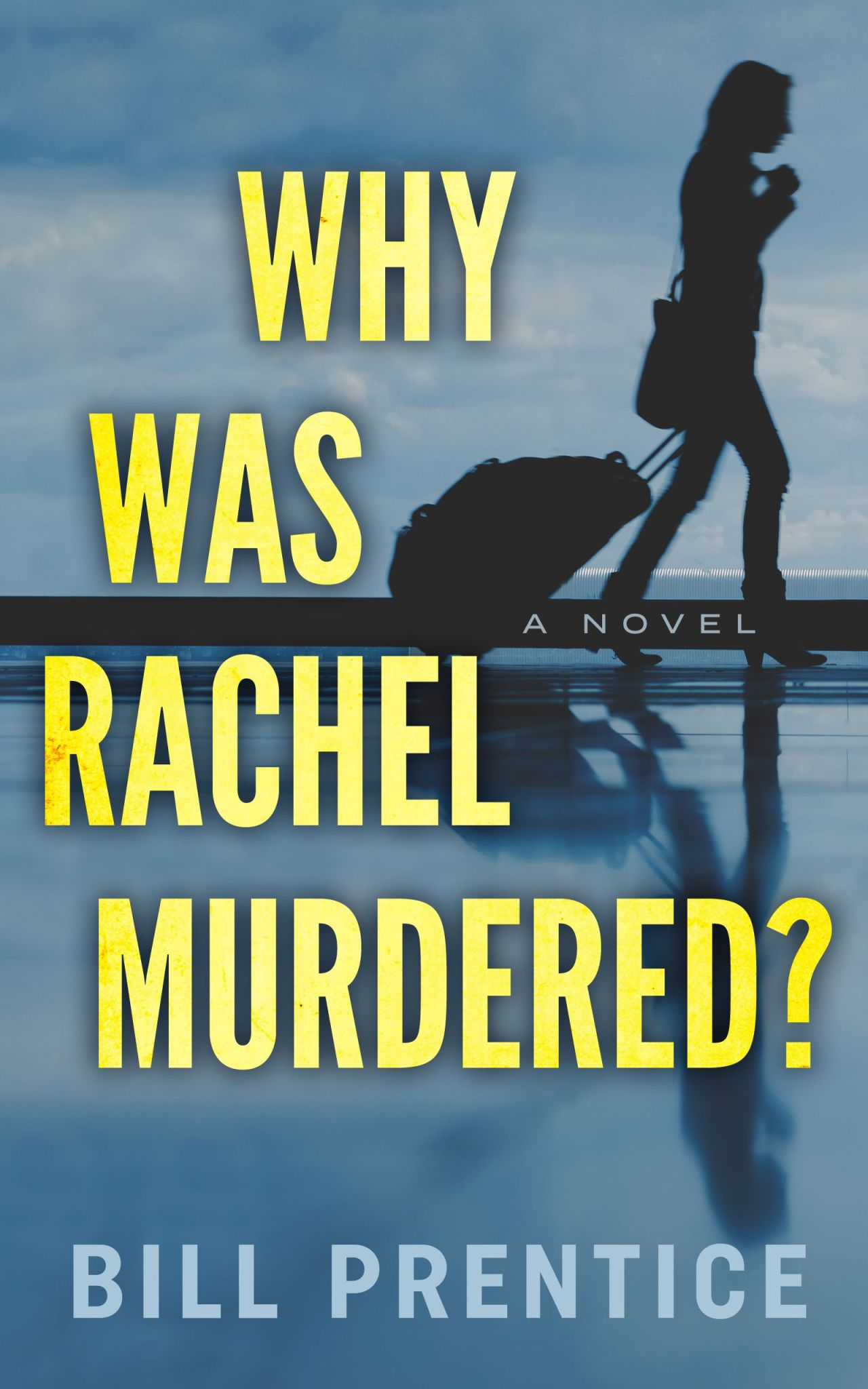 Bill Prentice: Why Was Rachel Murdered?