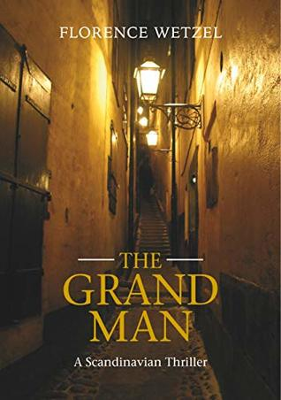 Florence Wetzel: The Grand Man