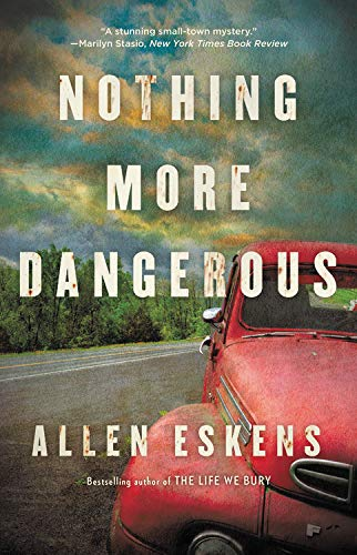 Allen Eskens: Nothing More Dangerous