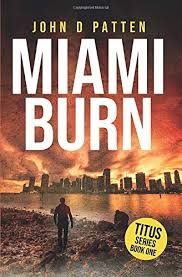 John D Patten: Miami Burn