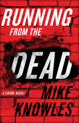 Mike Knowles: Running from the Dead