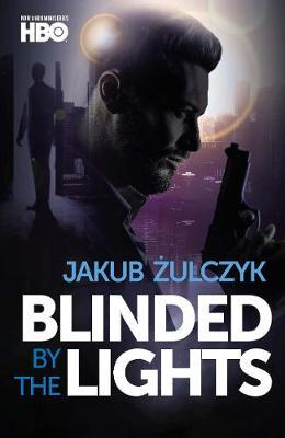 Jakub Żulczyk: Blinded by the Lights