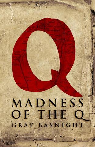 Gray Basnight: Madness of theQ