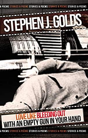 Stephen J. Golds: Love Like BleedingOut