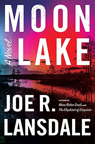 Joe R. Lansdale: MoonLake